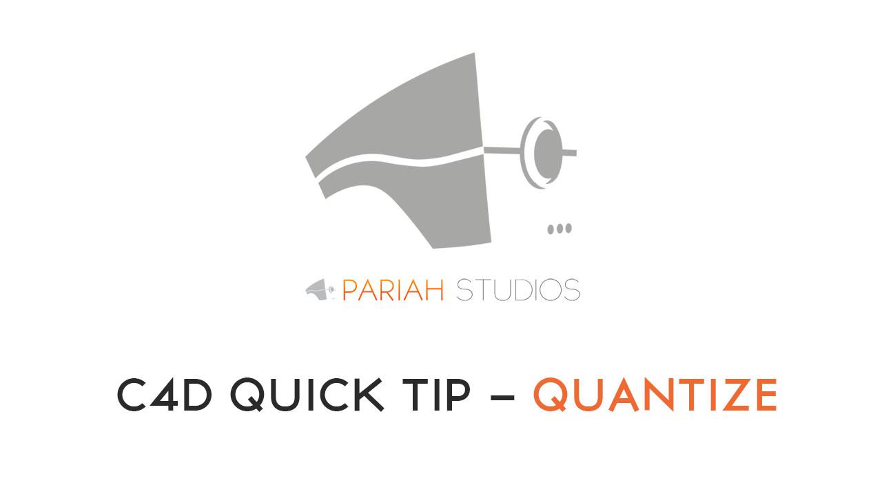 C4D Quick Tip #1 Quantize | PARIAH STUDIOS